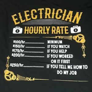 """** Graphic Tee """"Electrician Hourly Rate $100/hr..."""